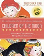 Children of the Moon: Discover Your Child's…