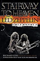 Stairway to Heaven: Led Zeppelin Uncensored…