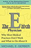 Gerber, Michael E.: The E-Myth Physician: Why Most Medical Practices Don't Work and What to Do About It