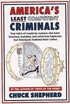 America's Least Competent Criminals: True…