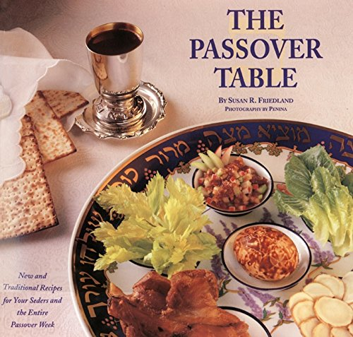 the-passover-table-new-and-traditional-recipes-for-your-seders-and-the-entire-passover-week