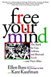 Bass, Ellen: Free Your Mind: The Book for Gay, Lesbian, and Bisexual Youth--And Their Allies