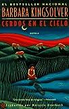 Kingsolver, Barbara: Cerdos En El Cielo/Pigs in Heaven