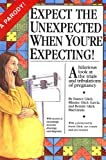 Glick, Eunice: Expect the Unexpected When You're Expecting!