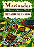 Barnard, Melanie: Marinades: The Secret of Great Grilling