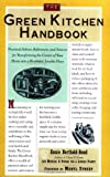Berthold-Bond, Annie: The Green Kitchen Handbook: Practical Advice, References, and Sources for Transforming the Center of Your Home into a Healthy, Livable Place