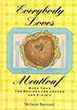 Barnard, Melanie: Everybody Loves Meatloaf: More Than 100 Recipes for Loaves and Fixings