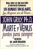 Gray, John: Marte y Venus juntos para siempre: secretos del amor duradero