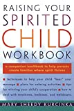 Kurcinka, Mary Sheedy: Raising Your Spirited Child Workbook