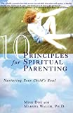 Mimi Doe: 10 Principles for Spiritual Parenting: Nurturing Your Child's Soul