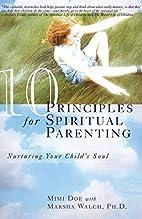 10 Principles for Spiritual Parenting:…
