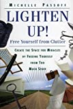 Passoff, Michelle: Lighten Up!: Free Yourself from Clutter