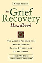 The Grief Recovery Handbook : The Action…