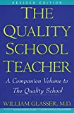 Glasser, William: The Quality School Teacher: A Companion Volume to The Quality School