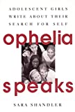 Shandler, Sara: Ophelia Speaks: Adolescent Girls Write About Their Search for Self
