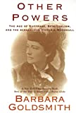 Goldsmith, Barbara: Other Powers: The Age of Suffrage, Spiritualism, and the Scandalous Victoria Woodhull
