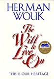 Wouk, Herman: The Will to Live On: This is Our Heritage