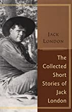 The Collected Short Stories Of Jack London…