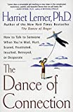 Lerner, Harriet: The Dance of Connection: How to Talk to Someone When You&#39;re Mad, Hurt, Scared, Frustrated, Insulted, Betrayed, or Desperate