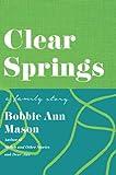 Bobbie Ann Mason: Clear Springs: A Family Story