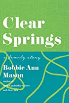 Clear Springs: A Family Story by Bobbie Ann…