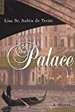 St. Aubin de Teran, Lisa: The Palace: A Novel