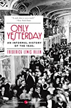 Only Yesterday: An Informal History of the…