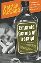 Emerald Germs of Ireland by Patrick McCabe