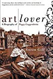 Gill, Anton: Art Lover: A Biography of Peggy Guggenheim