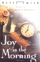 Joy in the Morning (Perennial Classics) by…