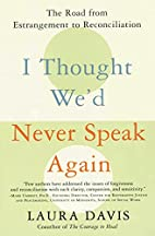 I Thought We'd Never Speak Again: The Road…