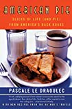 Ledraoulec, Pascale: American Pie: Slices of Life (And Pie) from America's Back Roads