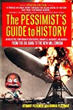 Flexner, Doris: The Pessimist's Guide to History: An Irresistible Compendium Of Catastrophes, Barbarities, Massacres And Mayhem From The Big Bang To The New Millennium
