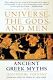 Jean-Pierre Vernant: The Universe, the Gods, and Men: Ancient Greek Myths Told by Jean-Pierre Vernant