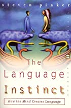 The Language Instinct by Steven Pinker