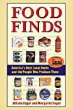 Engel, Allison: Food Finds: Americas Best Local Foods and the People Who Produce Them