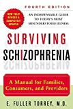 Torrey, E. Fuller: Surviving Schizophrenia: A Manual for Families, Consumers, and Providers