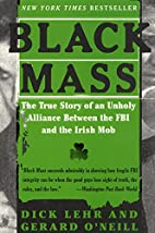 Black Mass: The True Story of an Unholy…