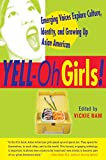 Nam, Victoria: Yell-Oh Girls!: Emerging Voices Explore Culture, Identity, and Growing Up Asian American