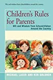 Laser, Michael: Children&#39;s Rules for Parents/Wit and Wisdom for Schoolchildren Around the Country