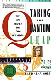 Wolf, Fred Alan: Taking the Quantum Leap