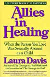 Davis, Laura: Allies in Healing: When the Person You Love Was Sexually Abused As a Child, a Support Book
