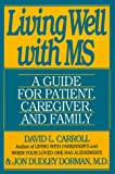 Carroll, David L.: Living Well with Multiple Sclerosis: A Guide for Patient, Caregiver, and Family