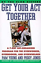 Get Your Act Together: A 7-Day Get-Organized…