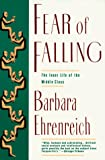 Ehrenreich, Barbara: Fear of Falling: The Inner Life of the Middle Class