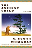 Momaday, N. Scott: The Ancient Child: A Novel