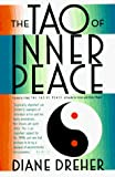 Dreher, Diane: The Tao of Inner Peace: A Guide to Inner and Outer Peace