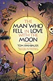 Spanbauer, Tom: The Man Who Fell in Love With the Moon