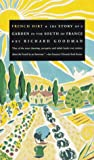Goodman, Richard: French Dirt: The Story of a Garden in the South of France