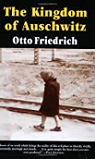 The Kingdom of Auschwitz: 1940-1945 by Otto…